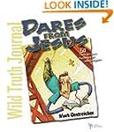 Wild Truth Journal--Dares from Jesus