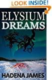 Elysium Dreams (Dreams & Reality Series Book 2)