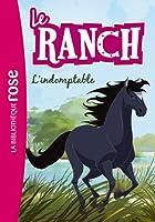 Le Ranch 03 - L'indomptable