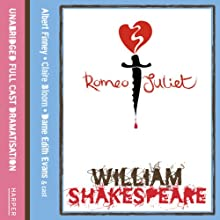 Romeo and Juliet Audiobook by William Shakespeare Narrated by Claire Bloom, Albert Finney, Dame Edith Evans