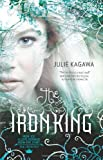 The Iron King (Iron Fey) Julie Kagawa