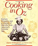 Cooking in Oz: Kitchen Wizardry and a Century of Marvels from America's Favorite Tale (1581820518) by Willingham, Elaine