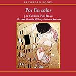 Por fin solos [Alone At Last (Texto Completo)] | Cristina Peri Rossi