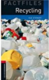 Recyling (Oxford Bookworms Library Factfiles, Stage 3)