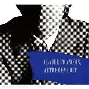 Claude François, Autrement Dit
