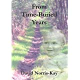 From Time Buried Yearsby David Norris-Kay
