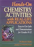img - for Hands-On Chemistry Activities with Real-Life Applications: Easy-to-Use Labs and Demonstrations for Grades 8-12 book / textbook / text book