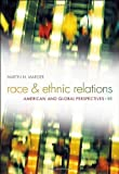 img - for Race and Ethnic Relations: American and Global Perspectives by Marger, Martin N. Published by Cengage Learning 9th (ninth) edition (2011) Hardcover book / textbook / text book