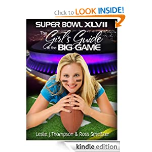 SUPER BOWL 47 - The Girl's Guide to the BIG GAME