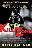 Into the Kill Zone: A Cop&#39;s Eye View of Deadly Force