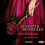 Die Wildrose | Jennifer Donnelly