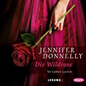 Die Wildrose | Jennifer Donnelly