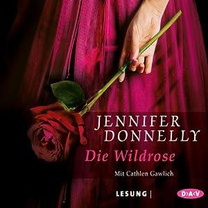 Die Wildrose Hörbuch