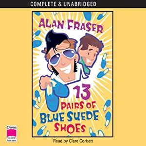 13 Pairs of Blue Suede Shoes | [Alan Fraser]
