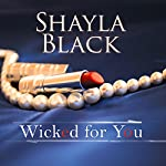 Wicked for You: Wicked Lovers Series #10 | Shayla Black