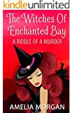 The Witches Of Enchanted Bay:  A Riddle Of A Murder (Witches Of Enchanted Bay Cozy Mystery Book 5)