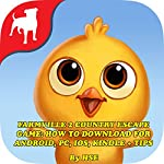 Farmville 2 Country Escape Game: How to Download for Android, PC, iOS, Kindle + Tips: Download the Game and Make Tons of Coins! |  HSE