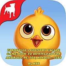 Farmville 2 Country Escape Game: How to Download for Android, PC, iOS, Kindle + Tips: Download the Game and Make Tons of Coins! Audiobook by  HSE Narrated by Toby Sheets