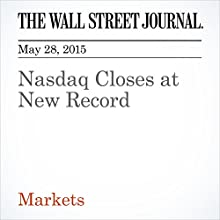 Nasdaq Closes at New Record (       UNABRIDGED) by Corrie Driebusch Narrated by Ken Borgers