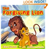 """Children's books : """"The Forgiving Lion"""",( Illustrated Picture Book for ages 3-8. Teaches your kid the value of forgiveness ) (Beginner readers) (Bedtime story) (Social skills for kids collection)"""