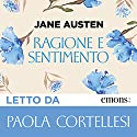 Ragione e sentimento Audiobook by Jane Austen Narrated by Paola Cortellesi