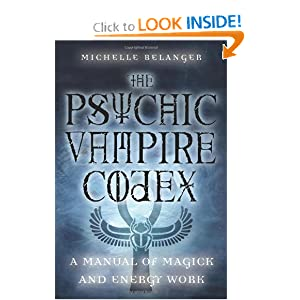 Amazon.com: The Psychic Vampire Codex: A Manual of Magick and ...