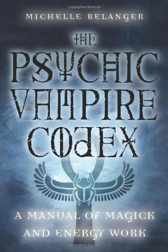 Psychic Vampire Codex: A Manual of Magick and Energy Work  Wicca   Occult