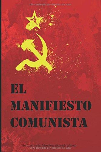 El Manifiesto Comunista: The Communist Manifesto (Spanish edition)