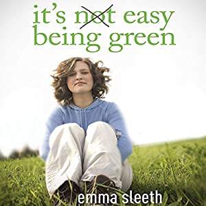 It's Easy Being Green: One Student's Guide to Serving God and Saving the Planet | [Emma Sleeth]