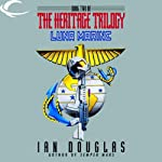 Luna Marine: Book Two of the Heritage Trilogy (       UNABRIDGED) by Ian Douglas Narrated by Ray Chase