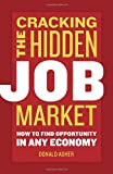 img - for Cracking The Hidden Job Market: How to Find Opportunity in Any Economy book / textbook / text book
