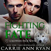 Fighting Fate: Redwood Pack, Book 7 | Carrie Ann Ryan