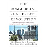The Commercial Real Estate Revolution: Nine Transforming Keys to Lowering Costs, Cutting Waste, and Driving Change in a Broken Industry ~ M. Rex Miller