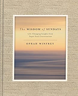 Book Cover: The Wisdom of Sundays: Life-Changing Insights from Super Soul Conversations