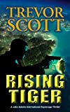 Rising Tiger (A Jake Adams International Espionage Thriller)