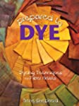 Prepared to Dye: Dyeing Techniques fo...