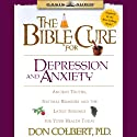 The Bible Cure for Depression and Anxiety: Ancient Truths, Natural Remedies and the Latest Findings for Your Health Today (       UNABRIDGED) by Don Colbert Narrated by Steve Hiller