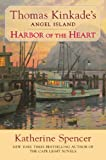 Harbor of the Heart (Thomas Kinkades Angel Island)