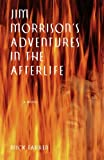 Jim Morrison's Adventures in the Afterlife (0312206542) by Farren, Mick