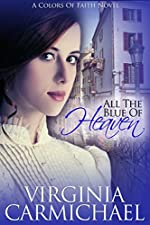 All The Blue of Heaven: A Historical Christian Romance (Colors of Faith Book 1)
