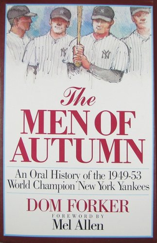 The Men of Autumn: An Oral History of the 1949-53 World Champion New York Yankees, DOM FORKER