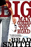 Big Man Coming Down the Road