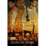 The Epiphany of Hunter Dixon ~ Duncan More