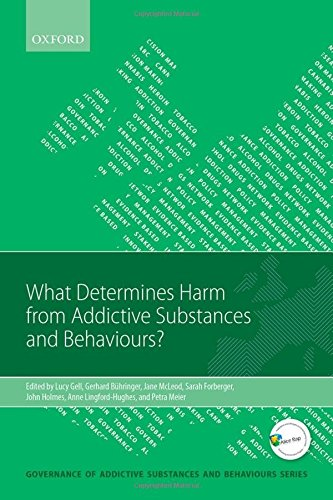 What Determines Harm from Addictive Substances and Behaviours? (Governance of Addictive Substances and Behaviours Series)