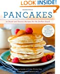 Pancakes: 72 Sweet and Savory Recipes...