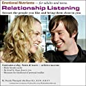 Relationship Listening: Attract the People You Like and Bring Them Close to You Audiobook by Abe Kass,  R.S.W. Narrated by Wayne June