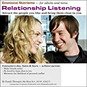 Relationship Listening: Attract the People You Like and Bring Them Close to You | [Abe Kass, R.S.W.]