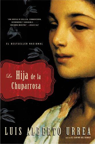 Luis Alberto Urrea - La Hija de la Chuparrosa