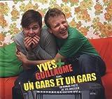 Yves et Guillaume : Un gars et un gars