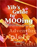 Yib's Guide to MOOing: Getting the Most from Virtual Communities on the Internet (1412002907) by Hess, Elizabeth